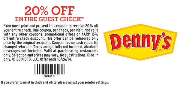 20% Off Entire Guest Check.*  You must print and present this coupon to receive 20% off your entire check. One coupon, per check, per visit. Not valid with any other coupons, promotional offers or AARP 15% off entire check discount.  This offer can be redeemed only once by the original recipient. Coupon has no cash value. No changed returned. Taxes and gratuity not included. Alcoholic beverages not included. Valid at participating restaurants only. Selection and prices may vary. No substitutions. Dine-in only. Copyright 2014 DFO, LCC. Offer ends 10/26/14.